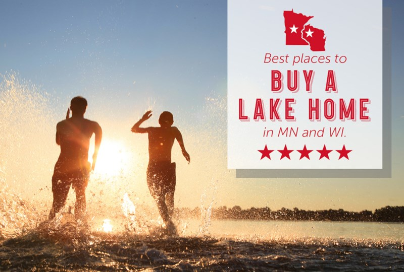 Best places to buy a lake home in Minnesota and Wisconsin